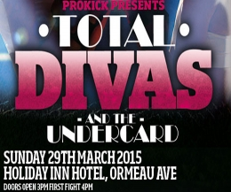 'Total Divas and the Under-Card' - the Sunday afternoon show will kick-off at the Holiday Inn, Ormeau Avenue, Belfast on March 29th