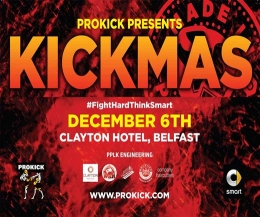 ProKick's annual KICKmas special, set for Sunday 6th December 2015 and this time it's at the Clayton Hotel Belfast. Are you one of the lucky fight fans to purchase your ticket early then you are in for a treat.