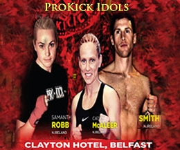 ProKick Fighting Idols' will take to the ring TODAY Sunday June 05th at the Clayton hotel, Belfast.