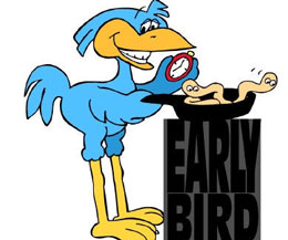The old saying is so ture - The early bird catches the worm!